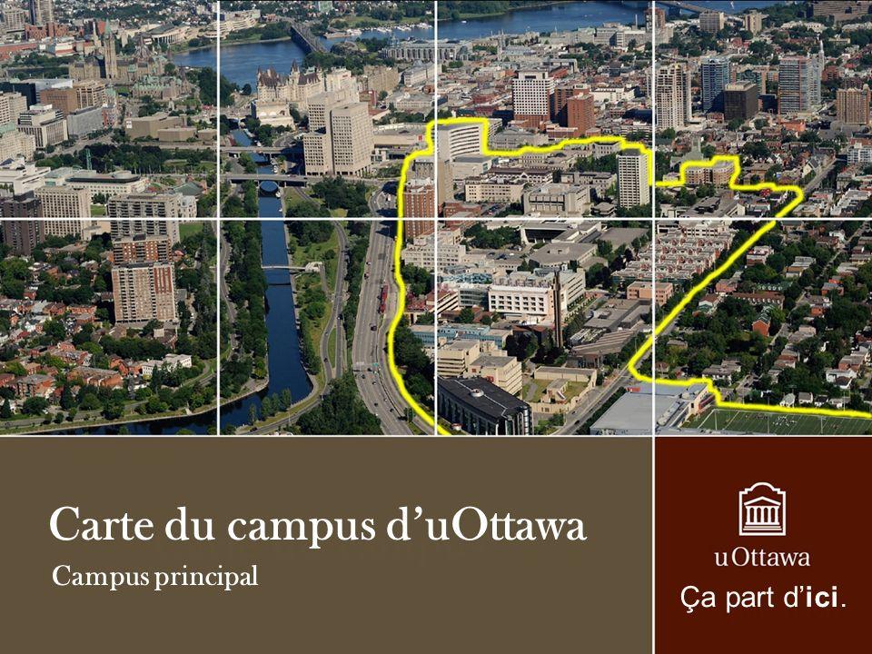 Campus principal Carte du campus duOttawa Ça part dici.