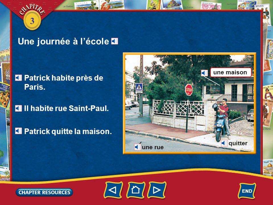3 Une journée à lécole une rue quitter Patrick habite près de Paris.