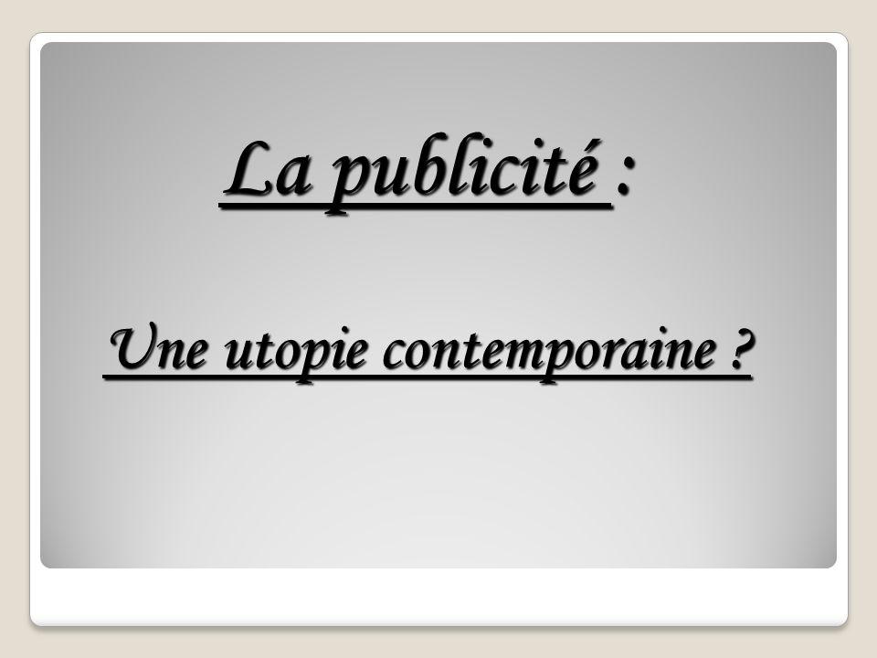 La publicité : Une utopie contemporaine ?