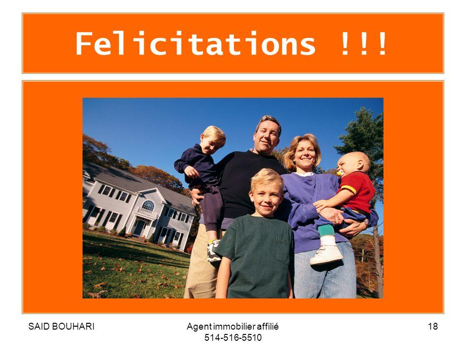 SAID BOUHARIAgent immobilier affilié 514-516-5510 18 Felicitations !!!
