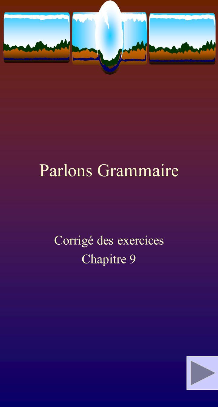 Parlons Grammaire Corrigé des exercices Chapitre 9