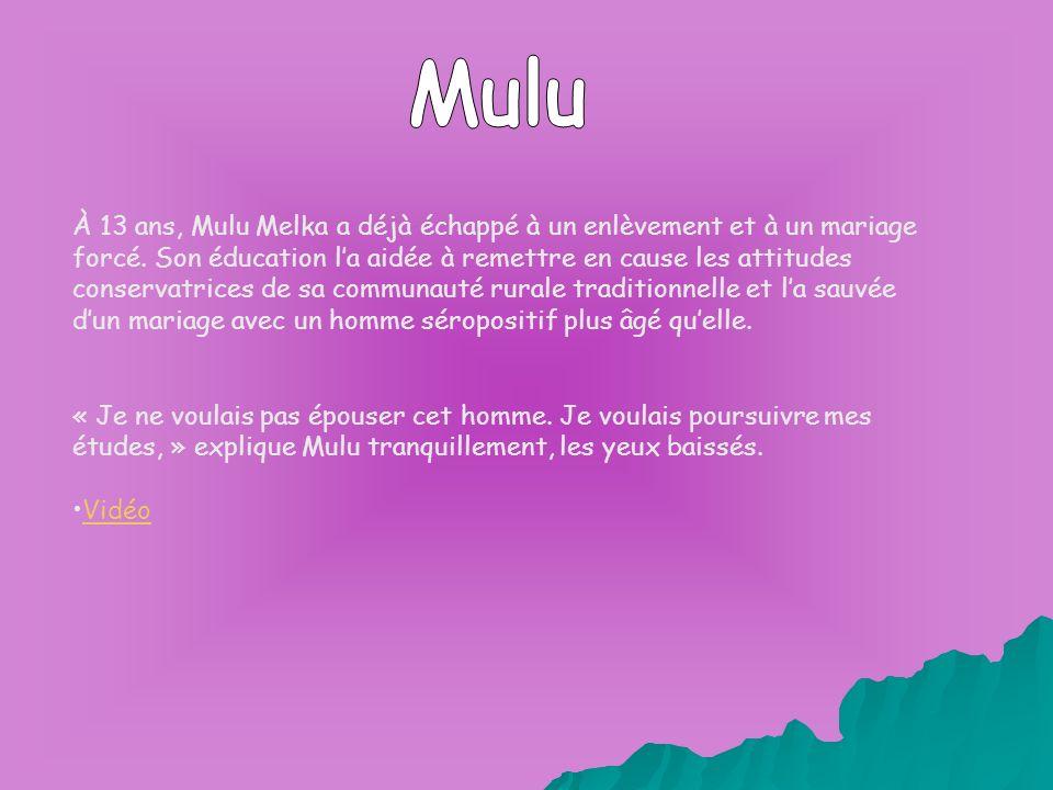 À 13 ans, Mulu Melka a déjà échappé à un enlèvement et à un mariage forcé. Son éducation la aidée à remettre en cause les attitudes conservatrices de