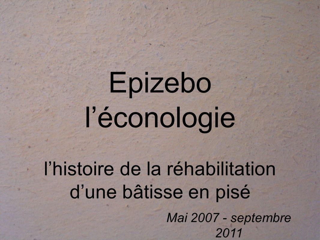 Epizebo léconologie lhistoire de la réhabilitation dune bâtisse en pisé Mai 2007 - septembre 2011