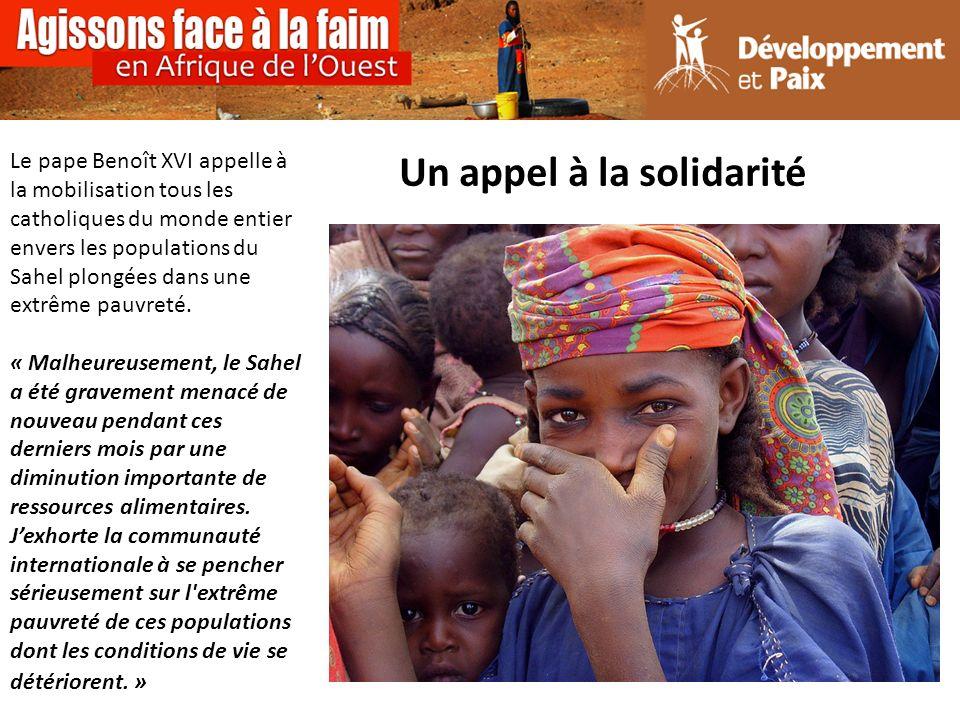 Le pape Benoît XVI appelle à la mobilisation tous les catholiques du monde entier envers les populations du Sahel plongées dans une extrême pauvreté.