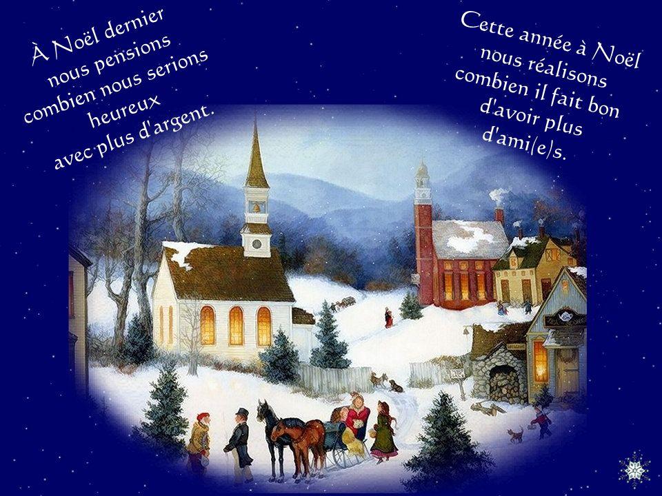 À Noël dernier nous pensions combien nous serions heureux avec plus d argent.