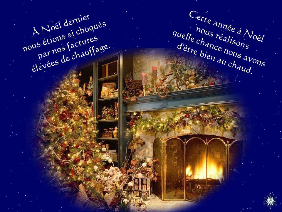 À Noël dernier nous étions si choqués par nos factures élevées de chauffage.