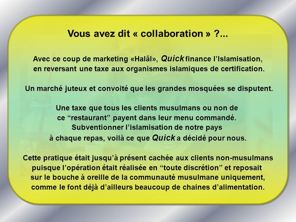 Vous avez dit « collaboration » ?... Avec ce coup de marketing «Halâl», Quick finance lIslamisation, en reversant une taxe aux organismes islamiques d
