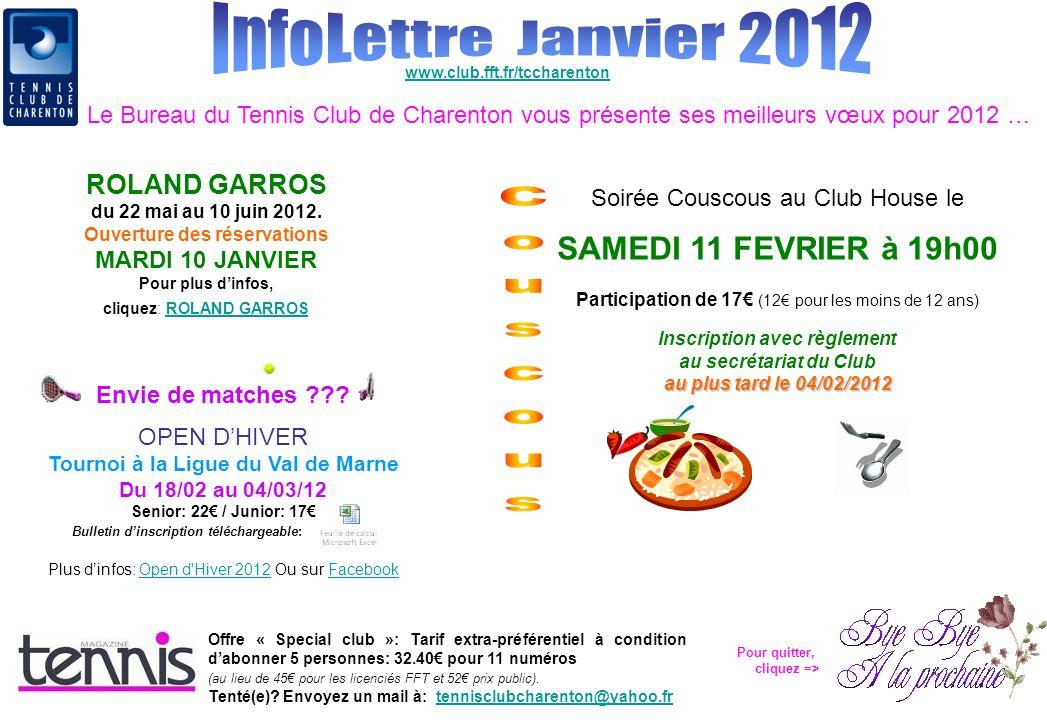 www.club.fft.fr/tccharenton Le Bureau du Tennis Club de Charenton vous présente ses meilleurs vœux pour 2012 … ROLAND GARROS du 22 mai au 10 juin 2012.