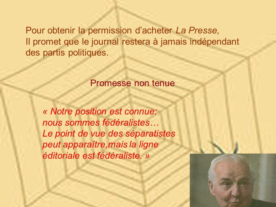 « Mais aujourdhui, avec Jean Chrétien et Daniel Johnson, le NON, cest létat Desmarais.