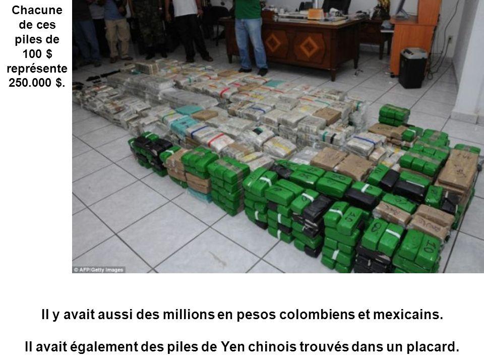 Chacune de ces piles de 100 $ représente 250.000 $. Il y avait aussi des millions en pesos colombiens et mexicains. Il avait également des piles de Ye