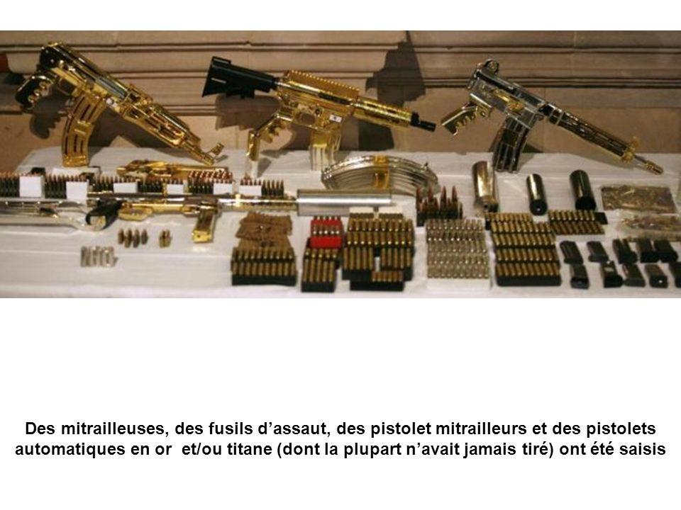 Des mitrailleuses, des fusils dassaut, des pistolet mitrailleurs et des pistolets automatiques en or et/ou titane (dont la plupart navait jamais tiré)