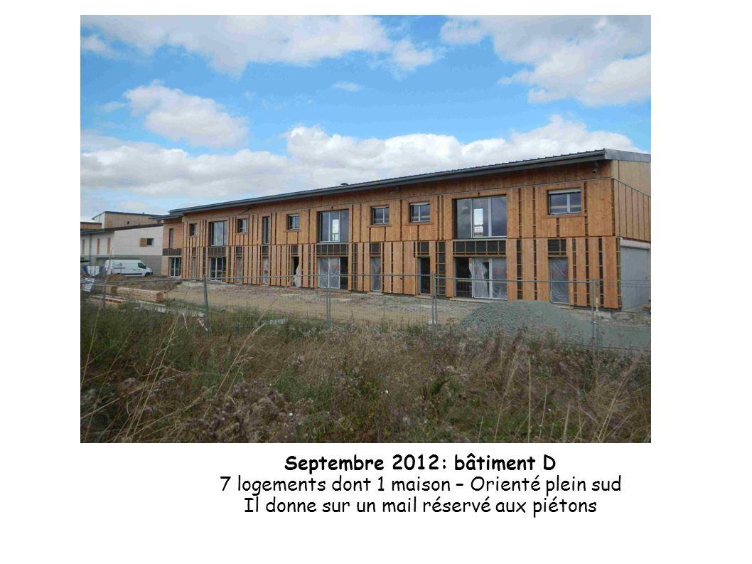 Septembre 2012: bâtiment D 7 logements dont 1 maison – Orienté plein sud Il donne sur un mail réservé aux piétons