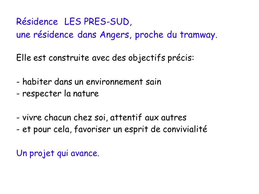 Résidence LES PRES-SUD, une résidence dans Angers, proche du tramway. Elle est construite avec des objectifs précis: - habiter dans un environnement s