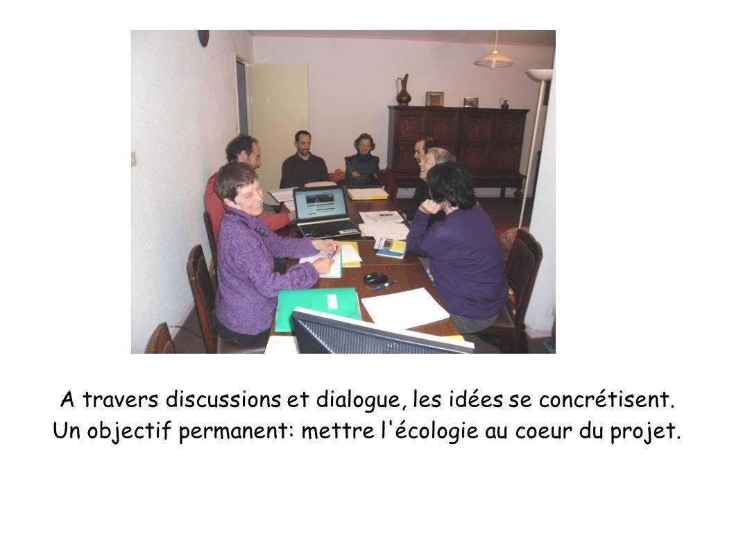A travers discussions et dialogue, les idées se concrétisent. Un objectif permanent: mettre l'écologie au coeur du projet.
