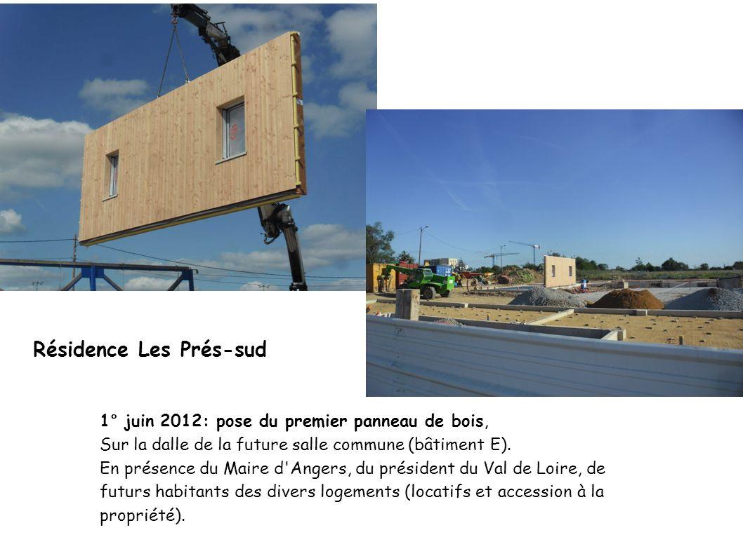 1° juin 2012: pose du premier panneau de bois, Sur la dalle de la future salle commune (bâtiment E). En présence du Maire d'Angers, du président du Va