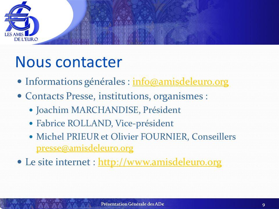 Nous contacter Informations générales : info@amisdeleuro.orginfo@amisdeleuro.org Contacts Presse, institutions, organismes : Joachim MARCHANDISE, Prés