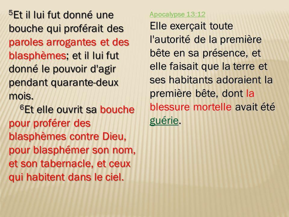 5 Et il lui fut donné une bouche qui proférait des paroles arrogantes et des blasphèmes; et il lui fut donné le pouvoir d'agir pendant quarante-deux m