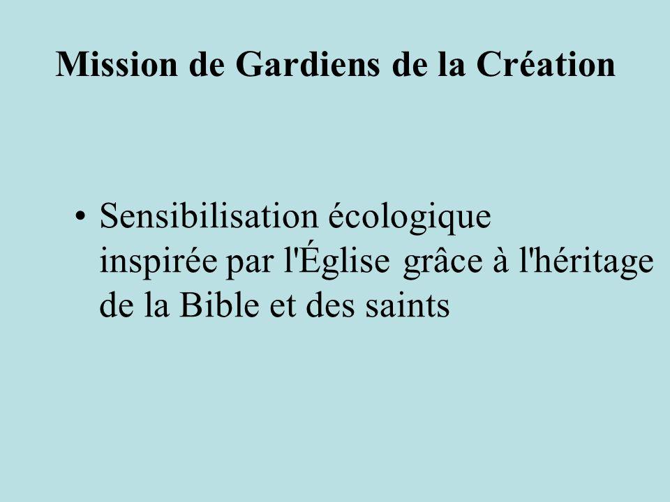 Mission de Gardiens de la Création Sensibilisation écologique inspirée par l Église grâce à l héritage de la Bible et des saints