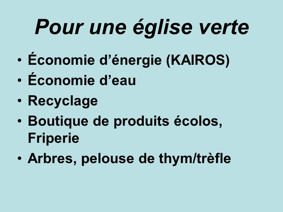Pour une église verte Économie dénergie (KAIROS) Économie deau Recyclage Boutique de produits écolos, Friperie Arbres, pelouse de thym/trèfle
