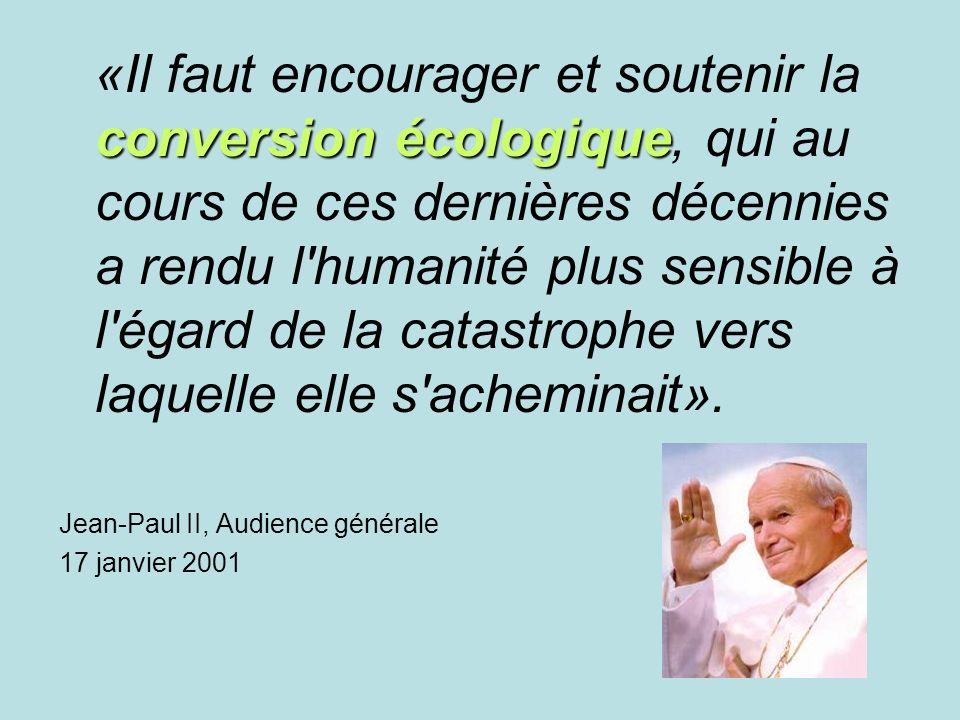 conversion écologique «Il faut encourager et soutenir la conversion écologique, qui au cours de ces dernières décennies a rendu l humanité plus sensible à l égard de la catastrophe vers laquelle elle s acheminait».