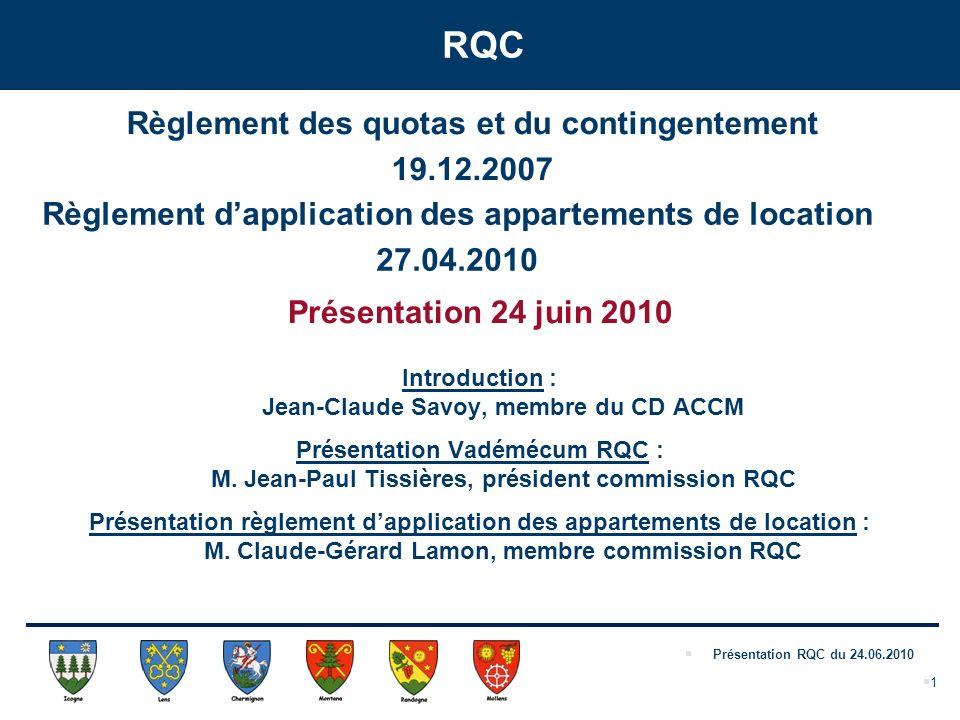 Présentation RQC du 24.06.2010 RQC 1 Introduction : Jean-Claude Savoy, membre du CD ACCM Présentation Vadémécum RQC : M.