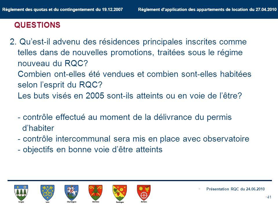 Règlement des quotas et du contingentement du 19.12.2007 Règlement d application des appartements de location du 27.04.2010 Présentation RQC du 24.06.2010 2.