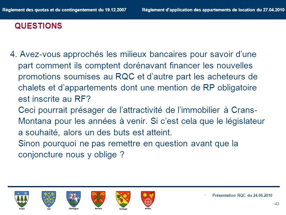 Règlement des quotas et du contingentement du 19.12.2007 Règlement d application des appartements de location du 27.04.2010 Présentation RQC du 24.06.2010 4.