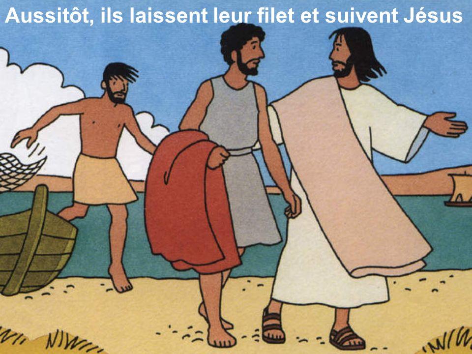 Il aperçoit deux frères,Simon et André, qui jettent leur filet dans le lac Venez à ma suite, je ferai de vous des pêcheurs dhomme Aussitôt, ils laisse