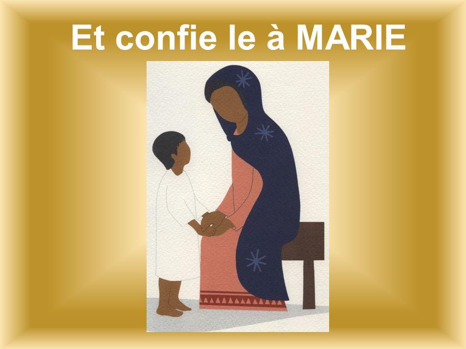Et confie le à MARIE