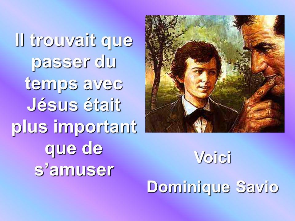 Voici Dominique Savio Il trouvait que passer du temps avec Jésus était plus important que de samuser