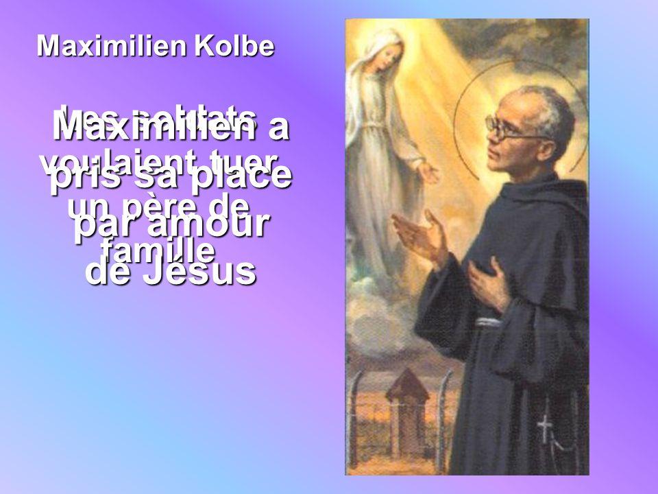 Maximilien Kolbe Les soldats voulaient tuer un père de famille Maximilien a pris sa place par amour de Jésus