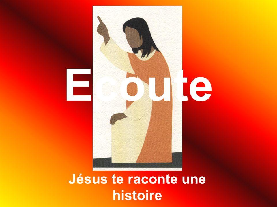 Ecoute Jésus te raconte une histoire