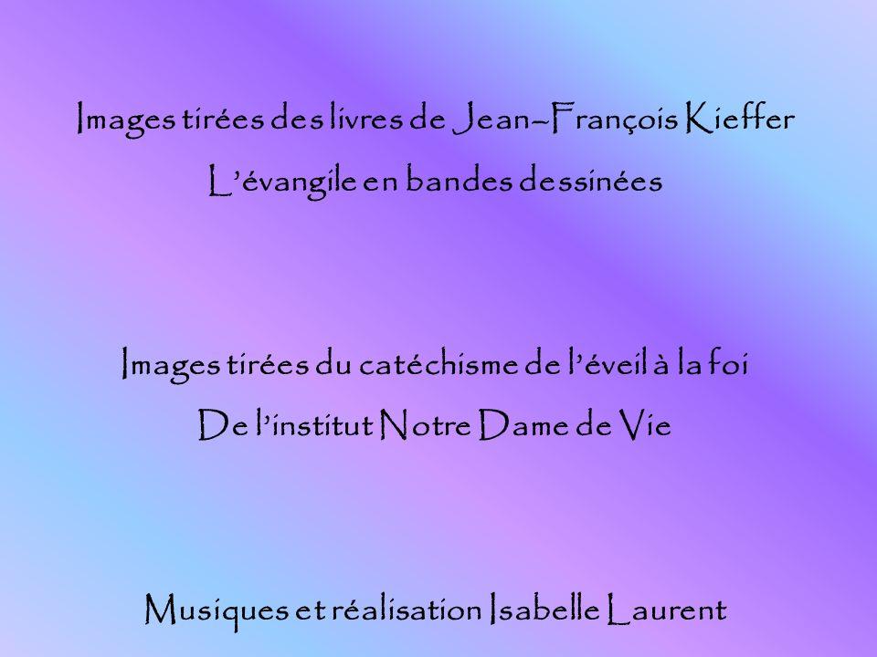 Images tirées des livres de Jean–François Kieffer Lévangile en bandes dessinées Images tirées du catéchisme de léveil à la foi De linstitut Notre Dame