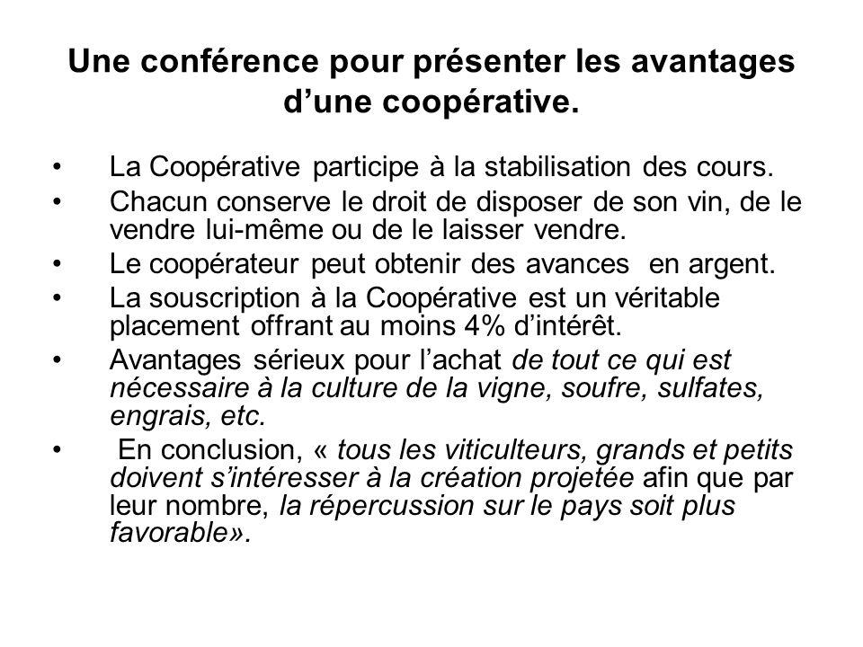 Une conférence pour présenter les avantages dune coopérative. La Coopérative participe à la stabilisation des cours. Chacun conserve le droit de dispo