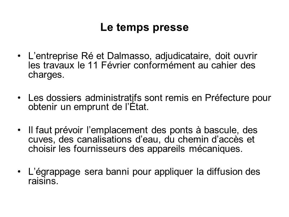 Le temps presse Lentreprise Ré et Dalmasso, adjudicataire, doit ouvrir les travaux le 11 Février conformément au cahier des charges. Les dossiers admi