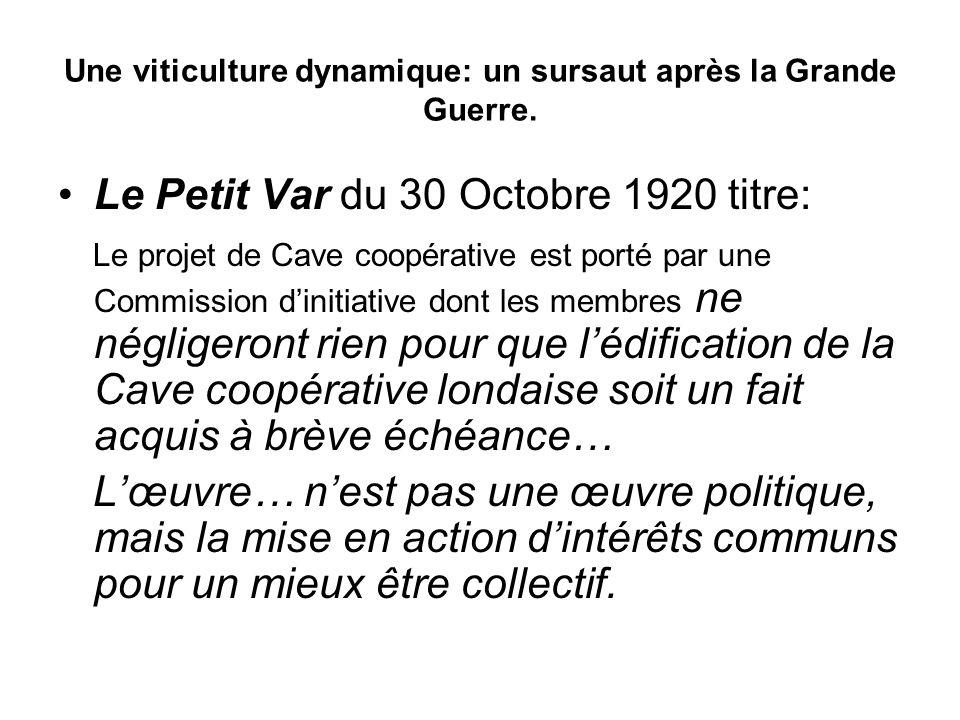Une viticulture dynamique: un sursaut après la Grande Guerre. Le Petit Var du 30 Octobre 1920 titre: Le projet de Cave coopérative est porté par une C