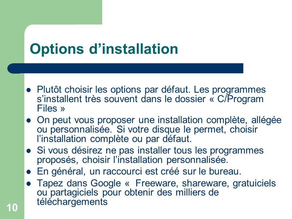 10 Options dinstallation Plutôt choisir les options par défaut.