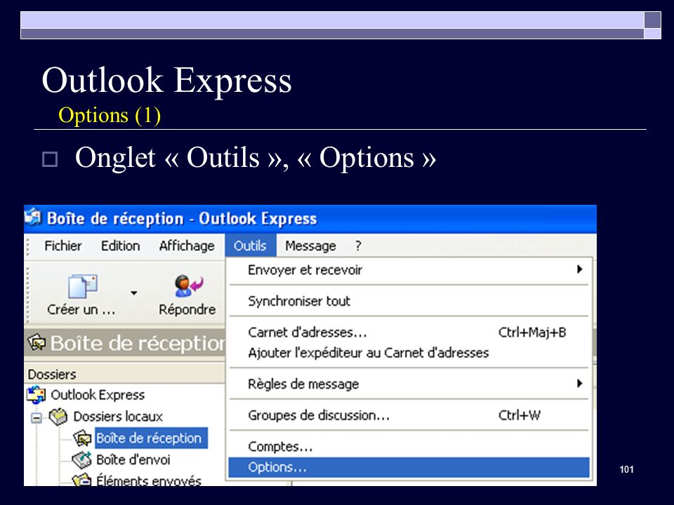 101 Outlook Express Options (1) Onglet « Outils », « Options »