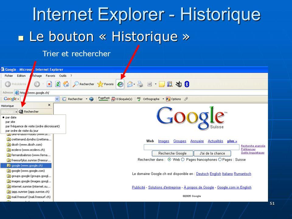51 Internet Explorer - Historique Le bouton « Historique » Le bouton « Historique » Trier et rechercher
