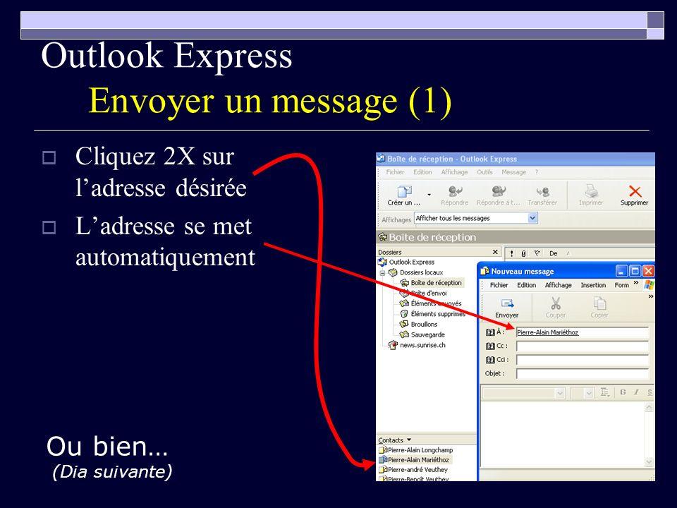 65 Outlook Express Envoyer un message (1) Cliquez 2X sur ladresse désirée Ladresse se met automatiquement Ou bien… (Dia suivante)