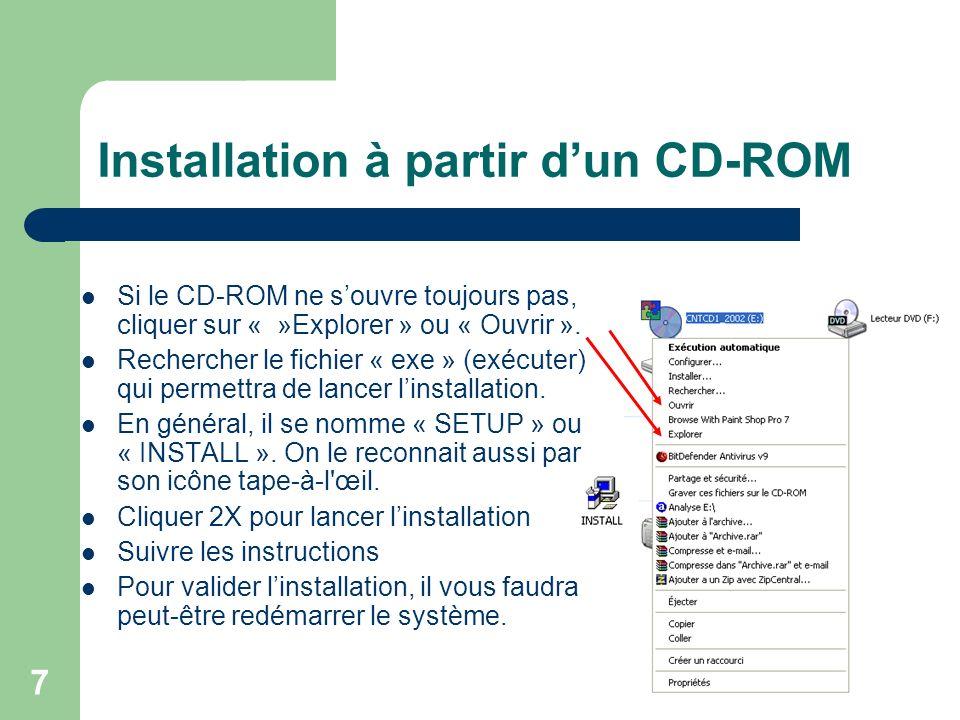 7 Installation à partir dun CD-ROM Si le CD-ROM ne souvre toujours pas, cliquer sur « »Explorer » ou « Ouvrir ».