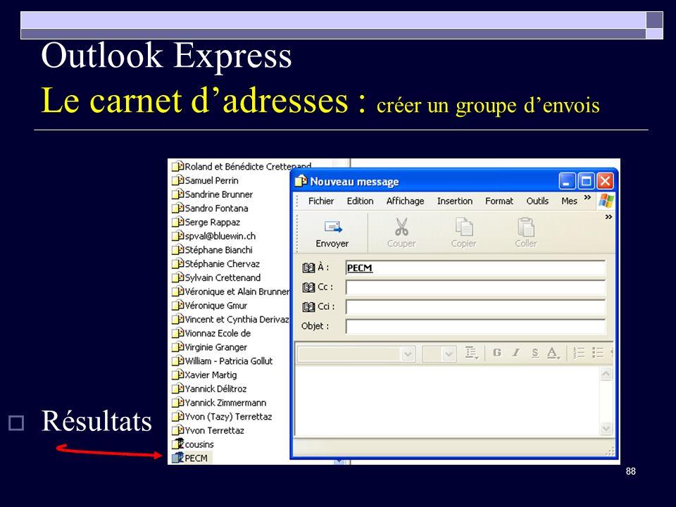 88 Outlook Express Le carnet dadresses : créer un groupe denvois Résultats