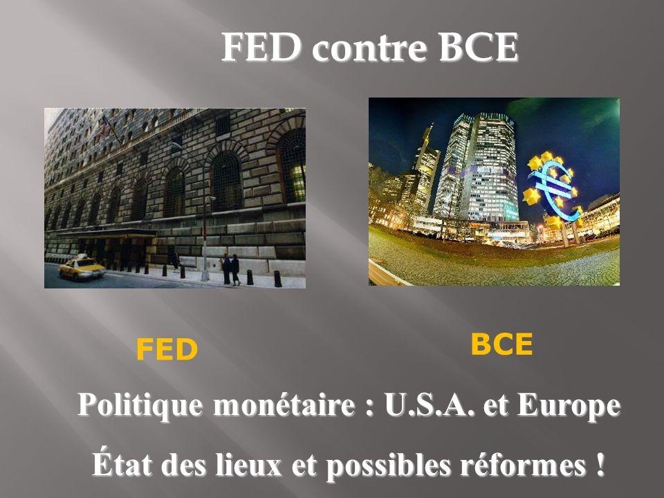 FED contre BCE Politique monétaire : U.S.A. et Europe État des lieux et possibles réformes ! FED BCE