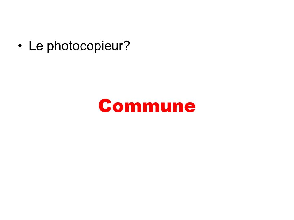 Le photocopieur? Commune