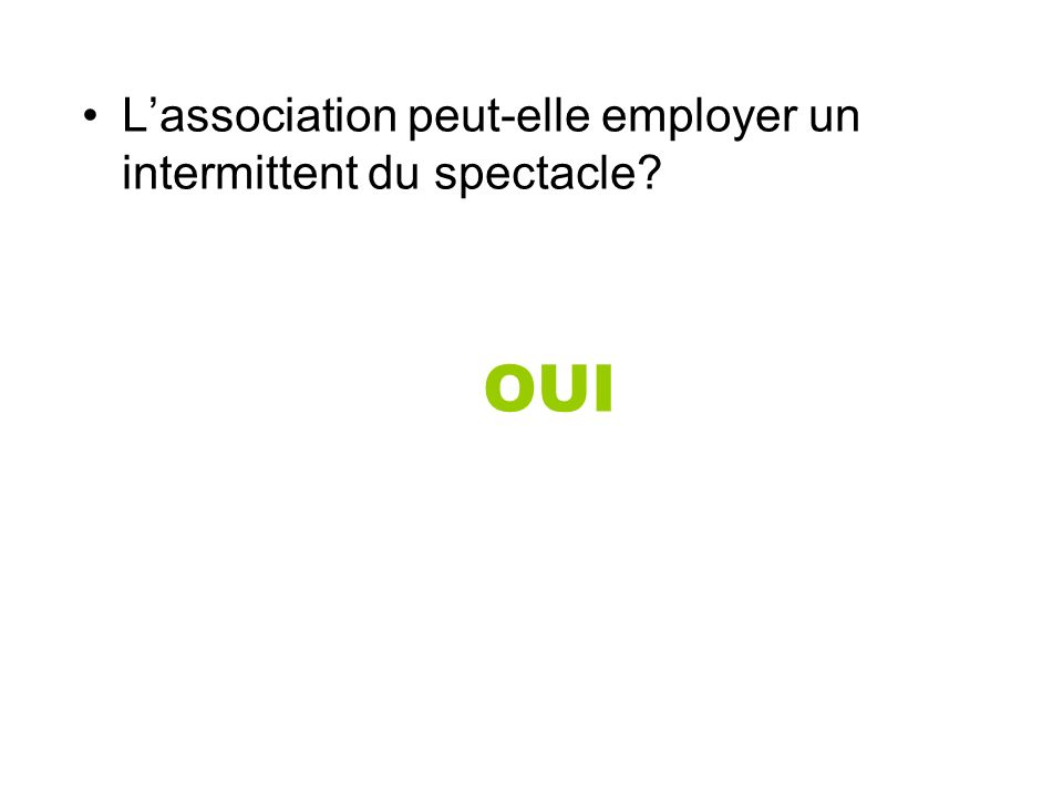 Lassociation peut-elle employer un intermittent du spectacle? OUI
