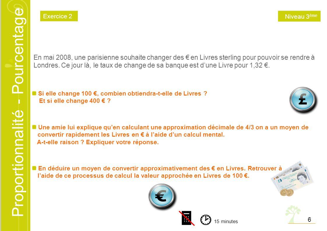 Proportionnalité - Pourcentage En mai 2008, une parisienne souhaite changer des en Livres sterling pour pouvoir se rendre à Londres. Ce jour là, le ta