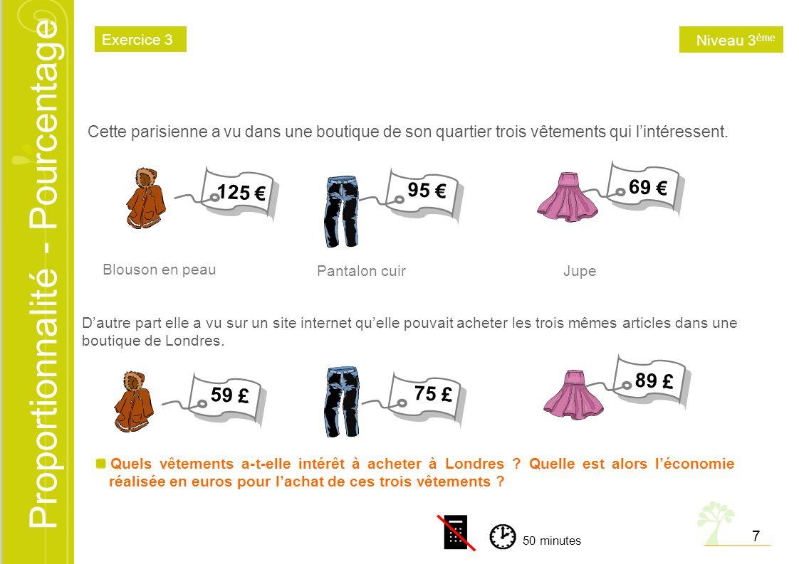 Proportionnalité - Pourcentage Cette parisienne a vu dans une boutique de son quartier trois vêtements qui lintéressent. Quels vêtements a-t-elle inté