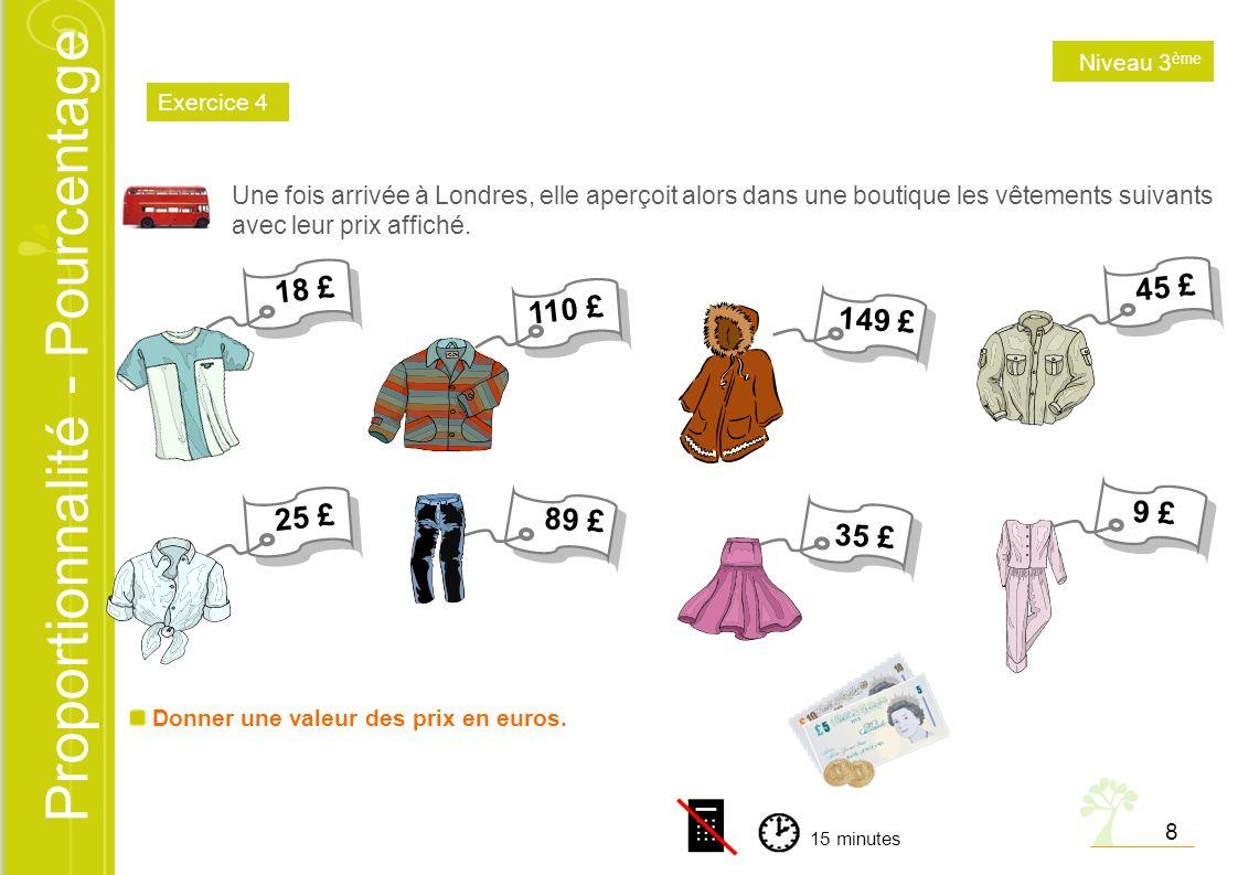 Proportionnalité - Pourcentage Une fois arrivée à Londres, elle aperçoit alors dans une boutique les vêtements suivants avec leur prix affiché. Donner