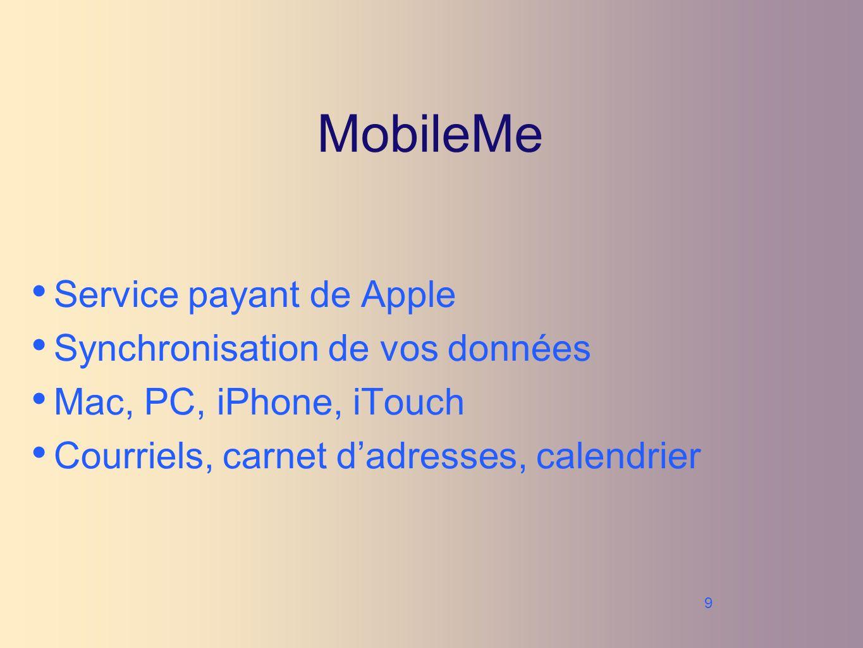 9 MobileMe Service payant de Apple Synchronisation de vos données Mac, PC, iPhone, iTouch Courriels, carnet dadresses, calendrier