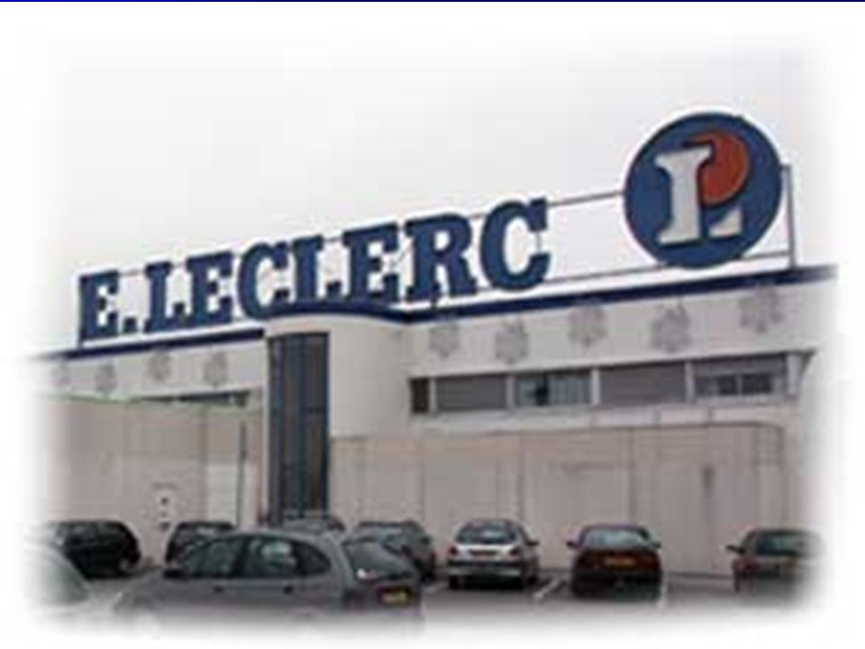E.Leclerc Présentation générale Organisation et fonctionnement des magasins La stratégie de E.